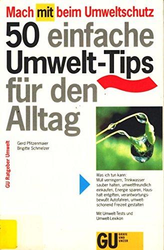 Pfitzenmaier, Gerd und Brigitte Schmelzer Mach mit beim Umweltschutz. 50 einfache Umwelt- Tips für den Alltag 1. Aufl.