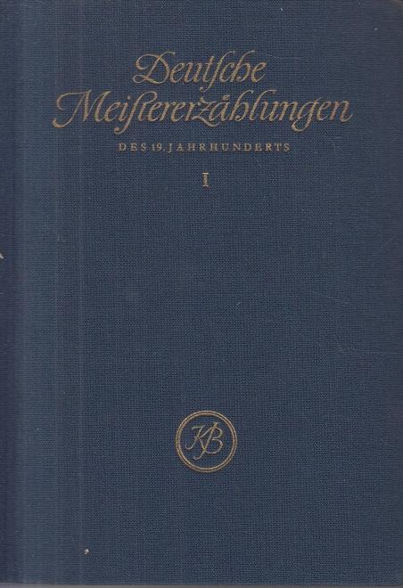 Berger, Karl Heinz und Eberhard Panitz Deutsche Meistererzählungen des 19.Jahrhunderts. I 2. Auflage, 16.-25. Tausend