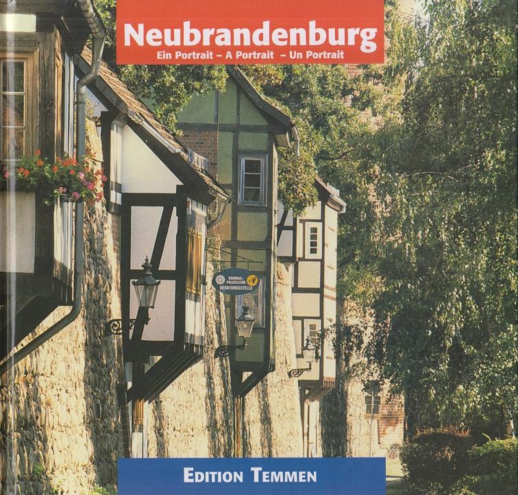 Neubrandenburg : Ein Portrait.  A Portrait. Un Portrait