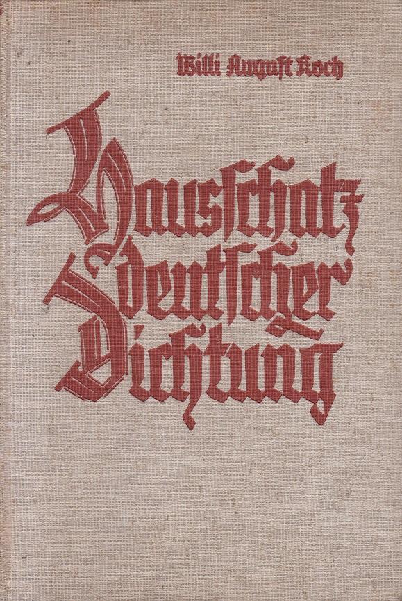Hausschatz deutscher Dichtung : Das Buch vom deutschen Volksgut. Hrsg.. Geleitw. v. Richard Euringer