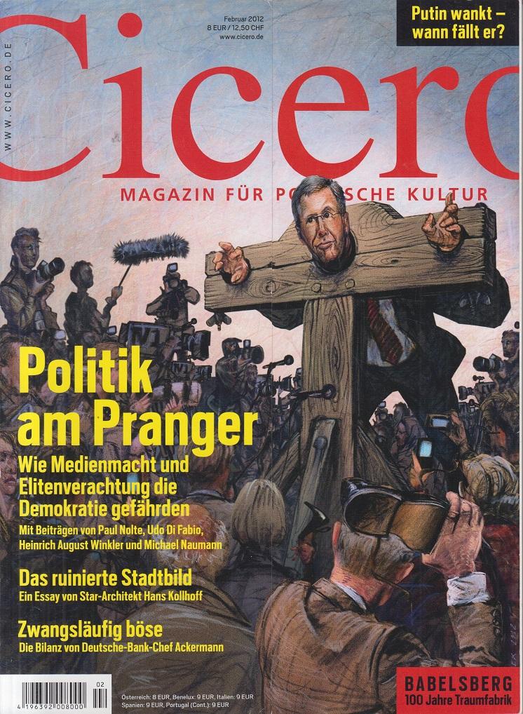 CICERO - Magazin für politische Kultur Februar 2012 Politiker am Pranger