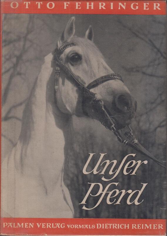 Fehringer, Otto Unser Pferd.
