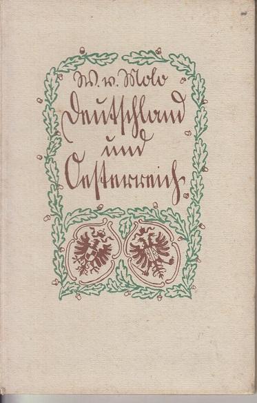 Molo, Walter von Deutschland und Oesterreich : Kriegsaufsätze. Die Zeitbücher Band 19