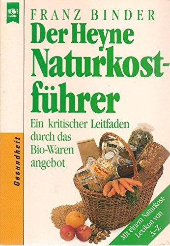 Binder, Franz Der Heyne Naturkostführer. Ein kritischer Leitfaden durch das Bio- Warenangebot.