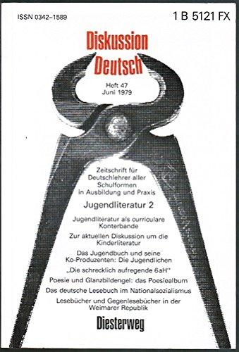 Diskussion Deutsch. Heft 47, Juni 1979: Jugendliteratur 2. Zeitschrift für Deutschlehrer aller Schulformen in Ausbildung und Praxis.
