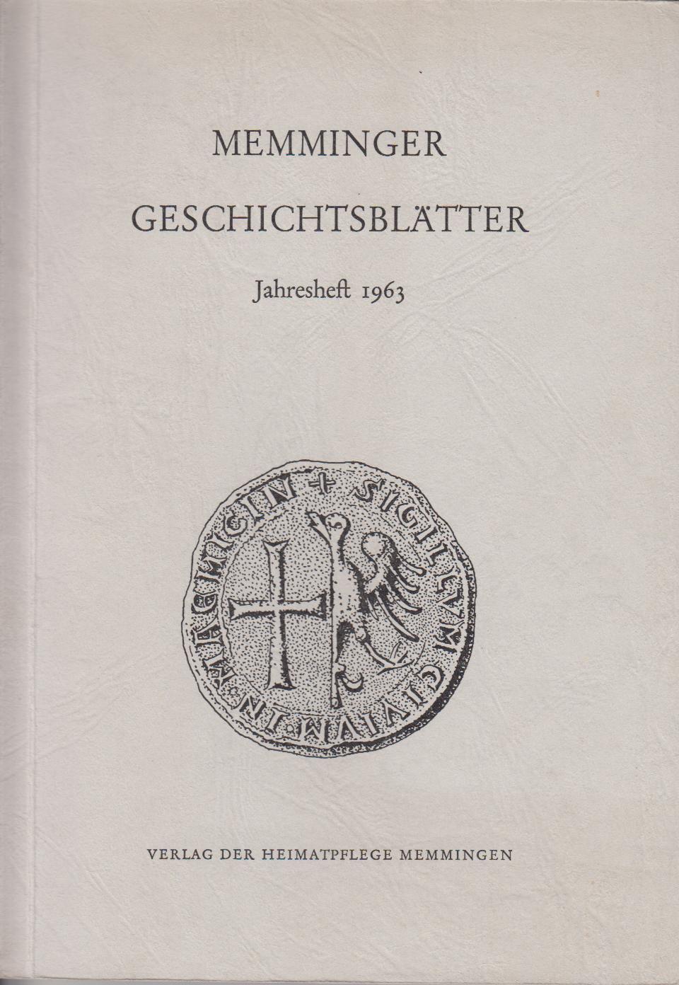 Memminger Geschichtsblätter. Jahresheft 1963.