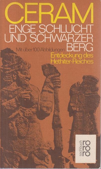 W., Ceram C. Enge Schlucht und Schwarzer Berg. Entdeckung des Hethiter-Reiches.