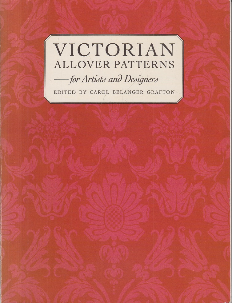 Grafton, Carol Belanger VICTORIAN  Allover Patterns - for Artists and Designers