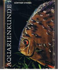 Aquarienkunde. Band 1: Aquarientechnik, Biologie, Ökologie und Anatomie der Fische, Einzelbeschreibung der Arten. 6. überarbeitete Auflage