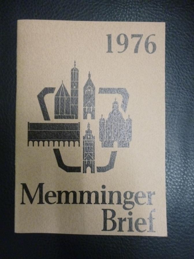 Memmingen - Memminger Brief 1976. Chronik der Stadt Memmingen auf das Jahre 1976 für alle Memminger in nah und fern.