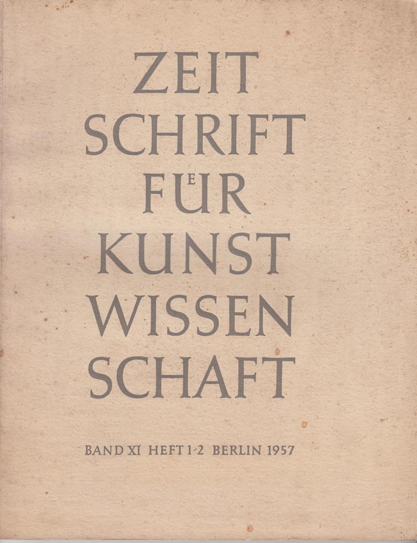 Zeitschrift für Kunstwissenschaft. Band XI, Heft 1/2