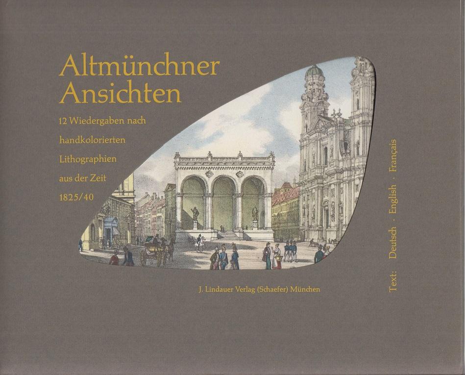 Altmünchner Ansichten. 12 Wiedergaben nach handkolorierten Lithographien aus der Zeit 1825/40