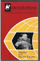 """Die Karawane. Vierteljahreshefte der Gesellschaft für Länder- und Völkerkunde. Heft 1. 18. Jahrgang 1977: """"Persien - Auf neuen Wegen"""""""
