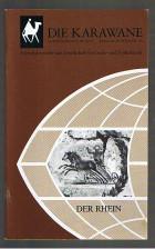Die Karawane: Der Rhein. - Vom Imperium Romanum bis Friedrich II. Vierteljahreshefte der Gesellschaft für Länder- und Völkerkunde. - 25. Jahrg./ 1984 Heft 2/3