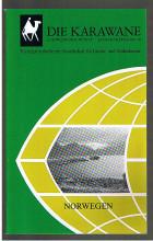 Die Karawane: Norwegen.  Vierteljahreshefte der Gesellschaft für Länder- und Völkerkunde. - 23. Jahrg./ 1982, Heft 4