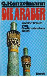 Die Araber und ihr Traum vom Großarabischen Reich. EA
