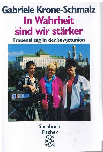 In Wahrheit sind wir stärker. Frauenalltag in der Sowjetunion. ( Sachbuch)