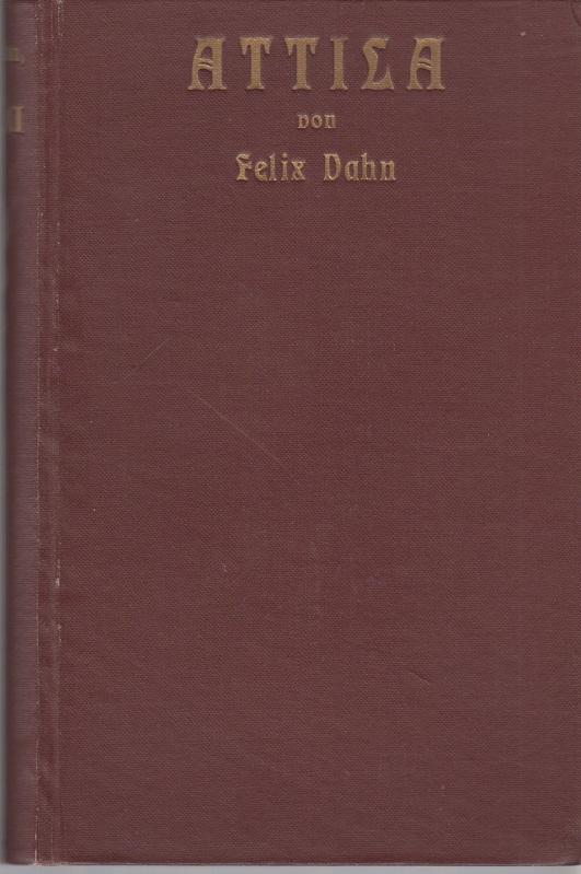 Attila. Historischer Roman aus der Völkerwanderung (453 n. Chr.).