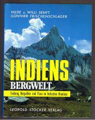 Indiens Bergwelt. Trekking, Bergvölker und Flora im Indischen Himalaya.