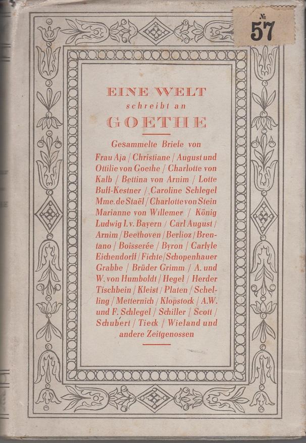 Eine Welt schreibt an Goethe Gesammelte Briefe.