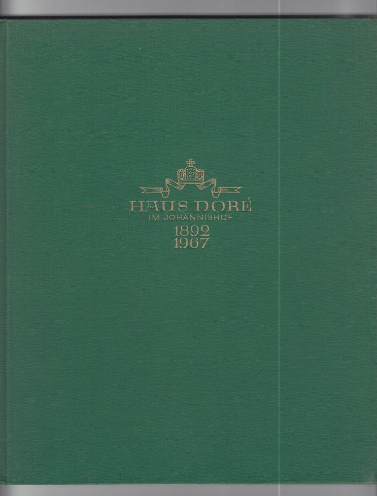 Doré, Otto Haus Doré im Johannishof 1892-1967. Liebe zum Wein.