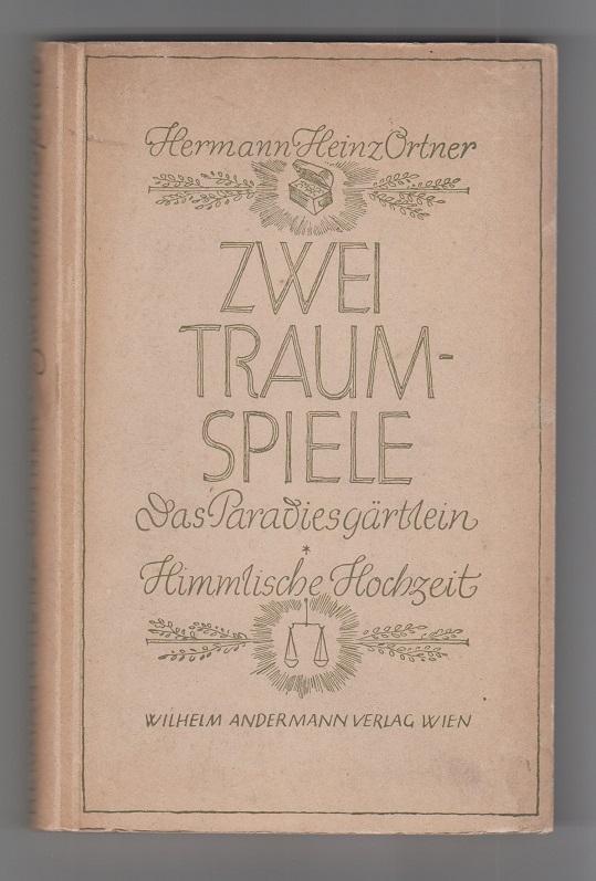 Zwei Traumspiele. Das Paradiesgärtlein / Himmlische Hochzeit.