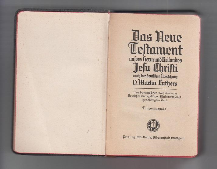 Das Neue Testament unsers Herrn u. Heilandes Jesu Christi nach der deutschen Übersetzung D. Martin Luthers. Neu durchges. nach dem v. Dt. Evangelischen Kirchenausschuß genehmigten Text.