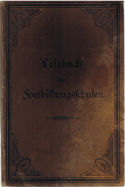 Großh. bad. Oberschulrat (Hrsg.) Lesebuch für Fortbildungsschulen Badens