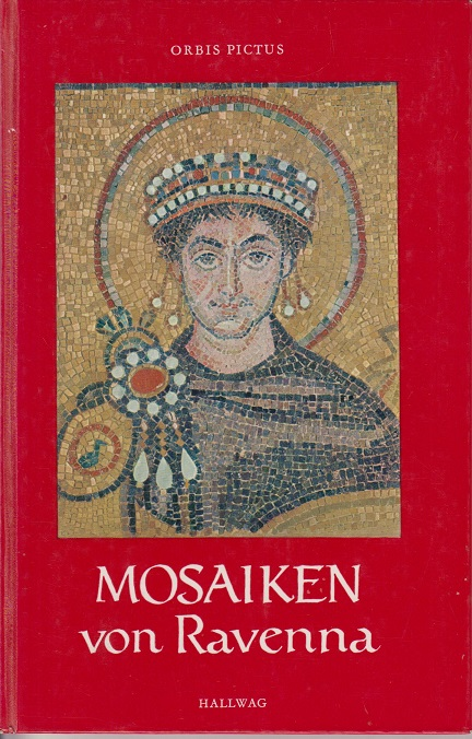 Cetto, Anna Maria Mosaiken von Ravenna - Orbis Pictus Band 15 -