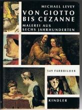 Von Giotto bis Cezanne Malerei aus sechs Jahrhunderten
