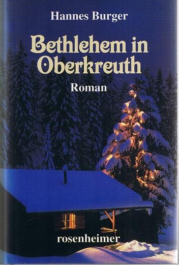 Bethlehem in Oberkreuth Roman 1. Auflage