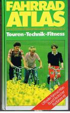 Fahrrad Atlas. Die schönsten Radwanderungen in Deutschland. Touren - Technik - Fitness