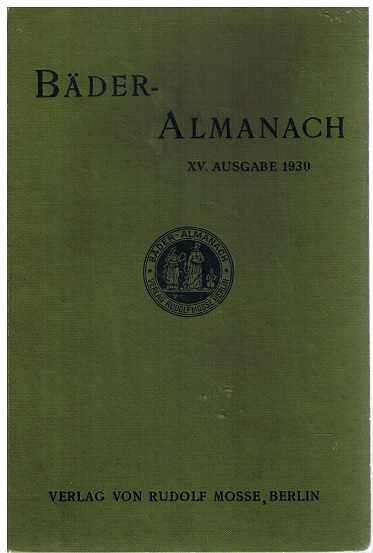 Bäder-Almanach. Mitteilungen der Bäder, Luftkurorte und Heilanstalten