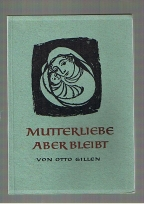 Otto , Gillen Mutterliebe aber bleibt Mit Zeichnungen von Alfred Linz
