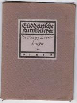 MARTIN, Franz Laufen Süddeutsche Kunstbücher 12 Band