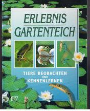 Erlebnis Gartenteich - Tiere beobachten und kennenlernen