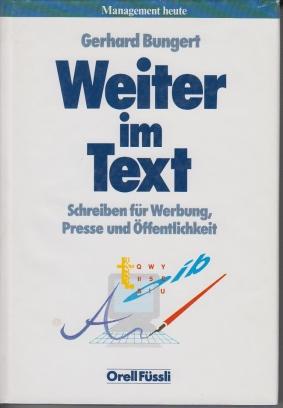 Weiter im Text. Schreiben für Werbung, Presse und Öffentlichkeit. 2. Aufl.