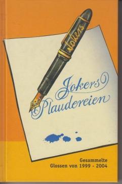 Boßmann, Timm, Petra von Gliscynski und  Kirstein Jokers Plaudereien. Gesammelte Glossen von 1999-2004 1. Aufl.
