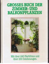 Grosses Buch der Zimmer- und Balkonpflanzen
