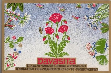 Davasita. Ein achthundert Jahre altes Buch indischer Heilmethoden + Rezepte
