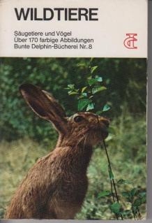 Wildtiere. Säugetiere und Vögel 6. Aufl.
