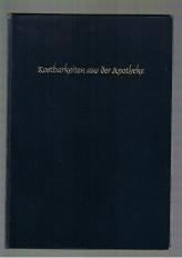 """Kostbarkeiten aus der Apotheke . Die """"Kostbarkeiten aus der Apotheke"""" erschienen im Dezember 1952 als Sonderdruck der Verbandstoff-Fabriken Paul Hartmann AG. Von der Gesamtauflage wurden 200 Exemplare handnummeriert und signiert. Dieser Band trägt die Nummer 11"""