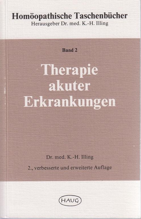 Therapie akuter Erkrankungen Homöopathische Taschenbücher 2., verb. u. erw. Aufl.