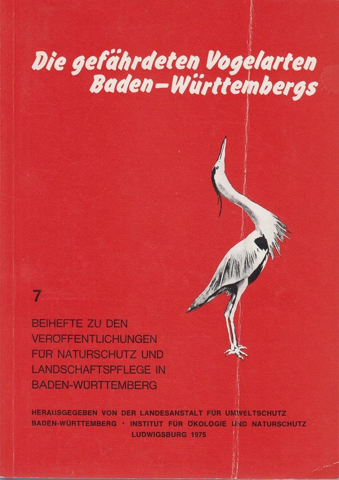 Beihefte zu den Veröffentlichungen für Naturschutz und Landschaftspflege in Baden-Württemberg. Heft 7: Die gefährdeten Vogelarten Baden-Württembergs