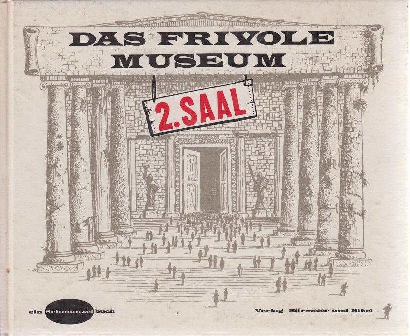 Das frivole Museum 1962 2. Saal