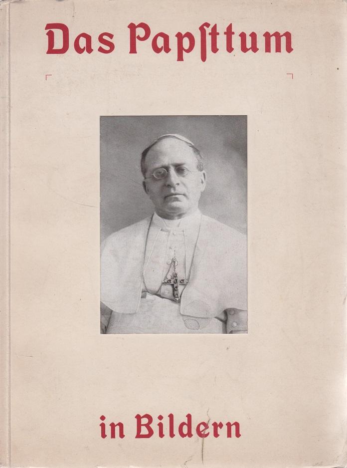 Das Papsttum in Bildern.