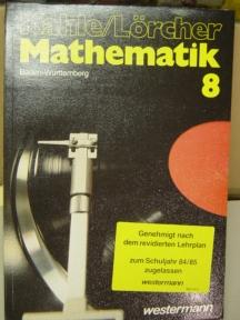 Mathematik. - Braunschweig, Schuljahr 8 1. Aufl.