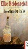 Heidenreich, Elke Kolonien der Liebe : Erzählungen.