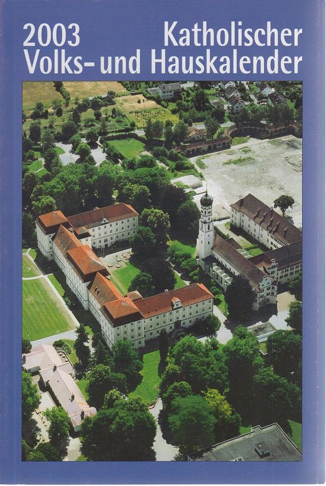 Kahtolischer Volks- und Hauskalender. 2003 153. Jahrgang.