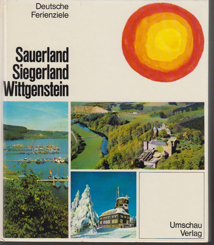 Richter, Siegfried - Sauerland, Siegerland, Wittgenstein - Reihe: Deutsche Ferienziele ( Hrsg. v. Gerhard Roth ).